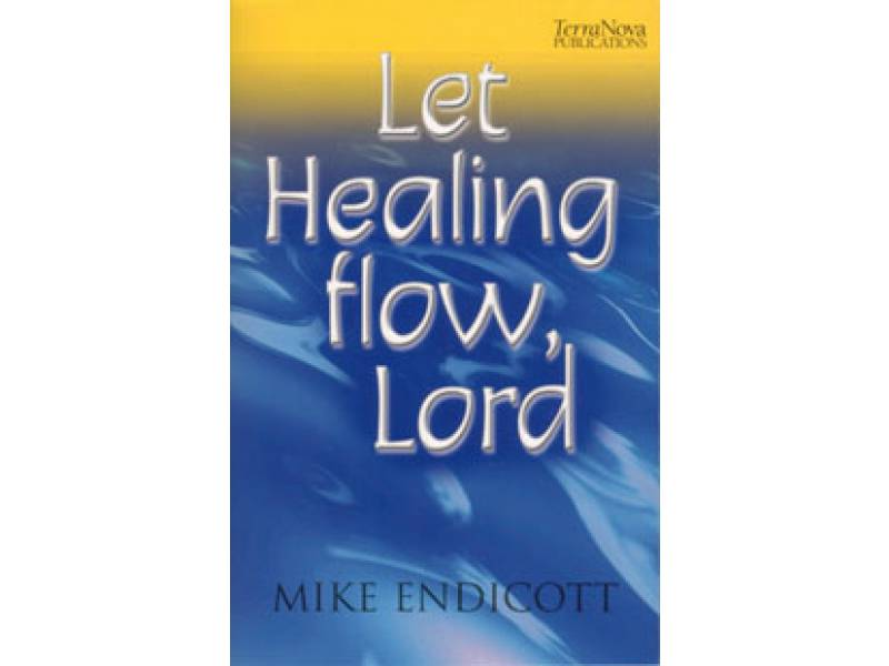 Let Healing flow, Lord